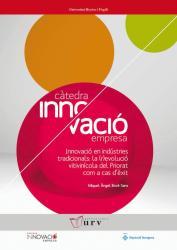 Cover for Innovació en indústries tradicionals: la (r)evolució vitivinícola del Priorat com a cas d'èxit