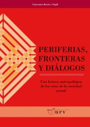 Cover for Periferias, fronteras y diálogos: Una lectura antropológica de los retos de la sociedad actual