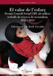 Cover for El valor de l'esforç: Premis Consell Social URV als millors treballs de recerca de secundària (2012 i 2013)