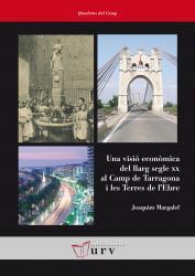 Cover for Una visió econòmica del llarg segle xx al Camp de Tarragona i les Terres de l'Ebre