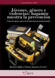 Cover for Jóvenes, género y violencias: hagamos nuestra la prevención: Guía de apoyo para la formación de profesionales