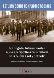 Cover for Las Brigadas Internacionales: Nuevas perspectivas en la historia de la Guerra Civil y del exilio