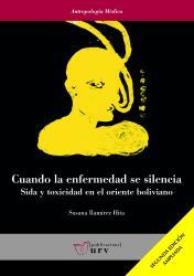Cover for Cuando la enfermedad se silencia: Sida y toxicidad en el oriente boliviano