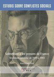 Cover for Sobreviure a les presons de Franco: Testimoni epistolar de 1939 a 1943