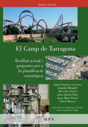 Cover for El Camp de Tarragona: Realitat actual i propostes per a la planificació estratègica