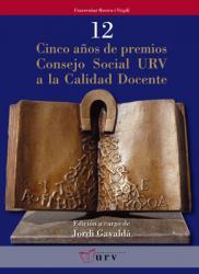 Cover for Cinco años de premios Consejo Social URV a la calidad docente