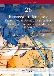 Cover for Recerca i talent jove: Premis Consell Social URV als millors treballs de recerca de secundària 2007-2009