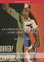 Cover for La col·lectivització agrària a l'Alt Camp (1936–1939)