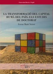 Cover for La transformació del capital humà del país: els estudis  de doctorat