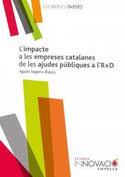 Cover for L'impacte a les empreses catalanes de les ajudes públiques a l'R+D