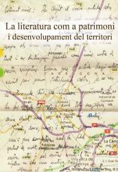 Cover for La literatura com a patrimoni i desenvolupament del territori: Espais i rutes literàries