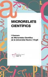 Cover for Microrelats científics: I Concurs de microrelats científics de la URV