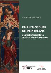 Cover for Guillem Seguer de Montblanc: Un mestre trescentista escultor, pintor i arquitecte