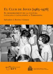Cover for El Club de Joves [1965–1976]. El ressorgiment de la cultura catalana i catalanista a Tarragona