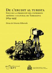 Cover for De l'erudit al turista. Inici de la projecció del patrimoni artístic i cultural de Tarragona [1834-1933]