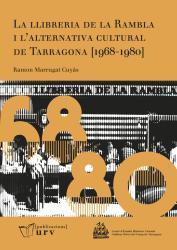 Cover for La Llibreria de la Rambla i l'alternativa cultural de Tarragona (1968–1980)