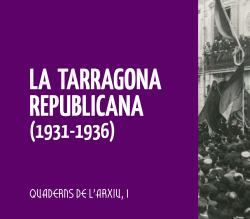 Cover for La Tarragona republicana (1931- 1936)