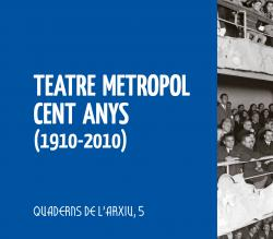 Cover for Teatre Metropol. Cent anys (1910-2010)