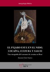 Cover for El pájaro está en el nido: Una etnografía del consumo de cocaína en Reus