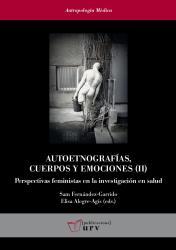 Cover for Autoetnografías, cuerpos y emociones (II): Perspectivas feministas en la investigación en salud