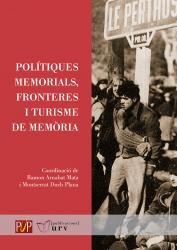 Cover for Polítiques memorials, fronteres i turisme de memòria