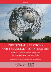 Cover for Industrial relations and financial globalization: Analysis of national experiences in Europe, America and Asia