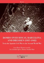 Cover for Bombs over Biscay, Barcelona and Dresden (1937-1945): From the Spanish Civil War to the Second World War