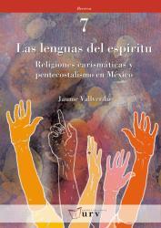 Cover for Las lenguas del espíritu: Religiones carismáticas y pentecostalismo en México