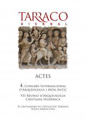 Cover for El cristianisme en l'Antiguitat Tardana. Noves perspectives: 4t Congrés Internacional d'Arqueologia i Món Antic. VII Reunió d'Arqueologia Cristiana Hispànica
