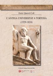 Cover for L'antiga Universitat a Tortosa (1529-1824)