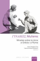 Cover for ΓΥΝΑIΚΕΣ, Mulieres: Mirades sobre la dona a Grècia i a Roma