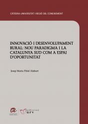 Cover for Innovació i desenvolupament rural: Nou paradigma i la Catalunya Sud com a espai d'oportunitat