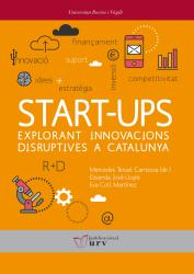 Cover for Start-ups: explorant innovacions disruptives a Catalunya