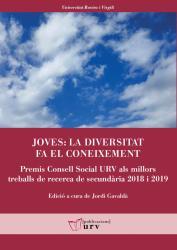 Cover for Joves: la diversitat fa el coneixement: Premis Consell Social URV als millors treballs de recerca de secundària (2018 i 2019)