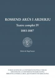 Cover for Rossend Arús i Arderiu. Teatre complet IV (1883-1887)