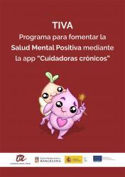 """Cover for TIVA. Programa para fomentar la Salud Mental Positiva mediante la app """"Cuidadoras crónicos"""""""