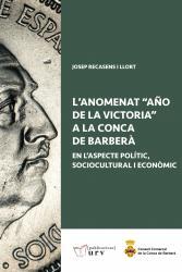 """Cover for L'anomenat """"Año de la Victoria"""" a la Conca de Barberà: en l'aspecte polític, sociocultural i econòmic"""