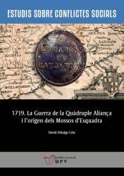 Cover for 1719. La Guerra de la Quàdruple Aliança i l'origen dels Mossos d'Esquadra