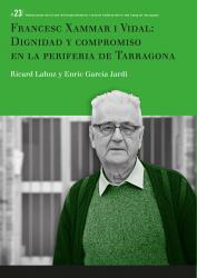 Cover for Francesc Xammar i Vidal: dignidad y compromiso en la periferia de Tarragona