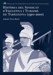Cover for Història del Sindicat d'Iniciativa i Turisme de Tarragona (1910-2010)