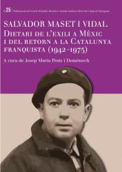 Cover for Salvador Maset i Vidal: Dietari de l'exili a Mèxic i del retorn a la Catalunya franquista (1942-1975)
