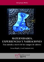 Cover for Maternidades, experiencias y narraciones: Una mirada a través de los campos de saberes