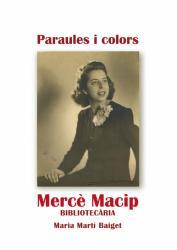 Cover for Paraules i colors: Mercè Macip, bibliotecària